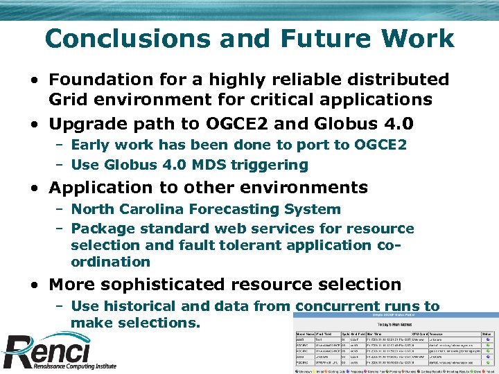 Conclusions and Future Work • Foundation for a highly reliable distributed Grid environment for