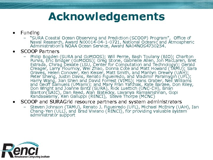 Acknowledgements • Funding • SCOOP Partners • SCOOP and SURAGrid resource partners and system