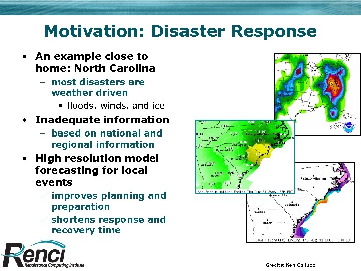Motivation: Disaster Response • An example close to home: North Carolina – most disasters