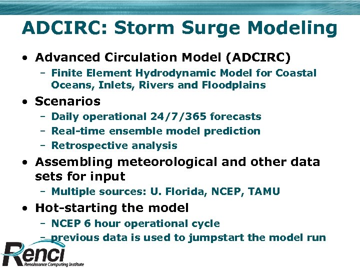 ADCIRC: Storm Surge Modeling • Advanced Circulation Model (ADCIRC) – Finite Element Hydrodynamic Model