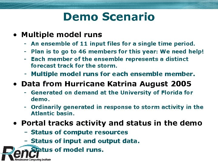 Demo Scenario • Multiple model runs - An ensemble of 11 input files for