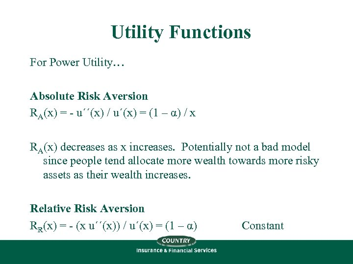 Utility Functions For Power Utility… Absolute Risk Aversion RA(x) = - u´´(x) / u´(x)