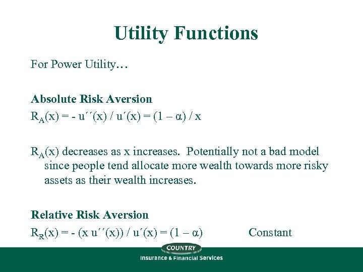 Utility Functions For Power Utility… Absolute Risk Aversion RA(x) = - u´´(x) / u´(x)