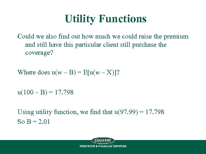 Utility Functions Could we also find out how much we could raise the premium