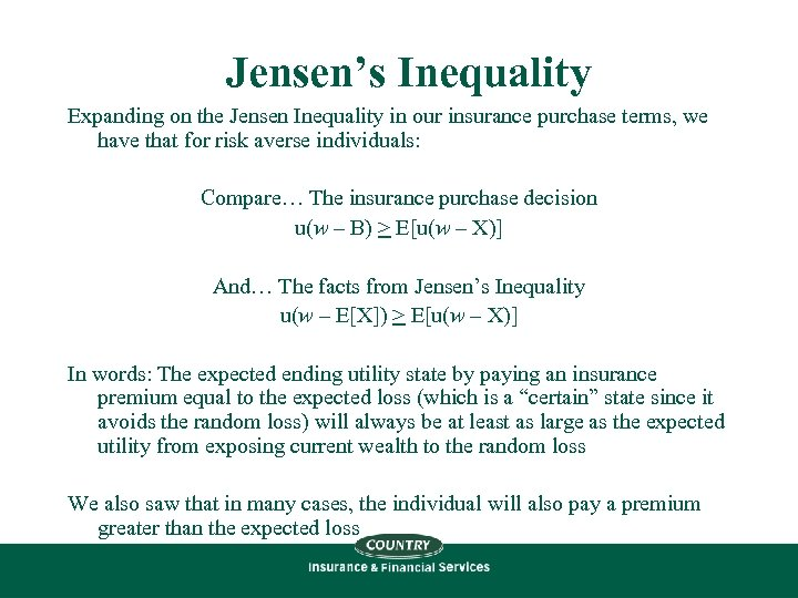 Jensen's Inequality Expanding on the Jensen Inequality in our insurance purchase terms, we have