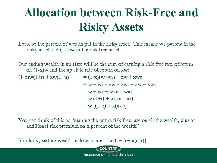 Allocation between Risk-Free and Risky Assets Let x be the percent of wealth put
