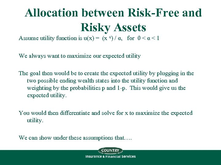 Allocation between Risk-Free and Risky Assets Assume utility function is u(x) = (x α)