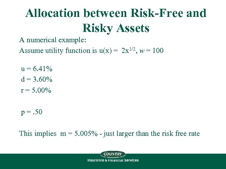 Allocation between Risk-Free and Risky Assets A numerical example: Assume utility function is u(x)