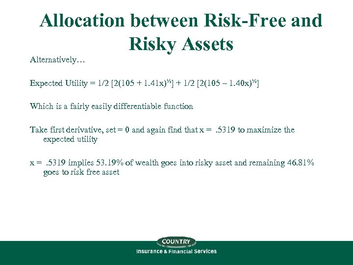 Allocation between Risk-Free and Risky Assets Alternatively… Expected Utility = 1/2 [2(105 + 1.