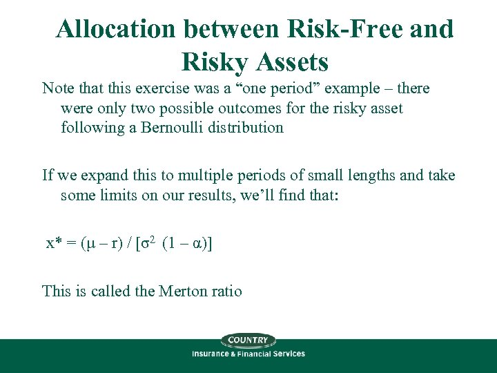 "Allocation between Risk-Free and Risky Assets Note that this exercise was a ""one period"""