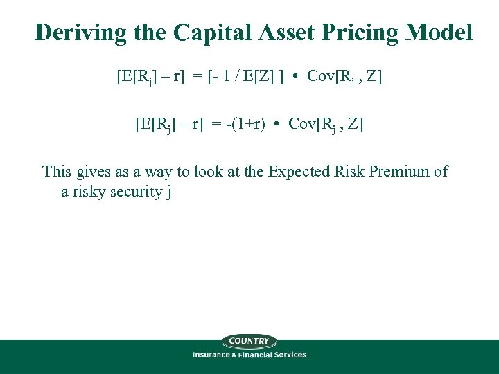 Deriving the Capital Asset Pricing Model [E[Rj] – r] = [- 1 / E[Z]