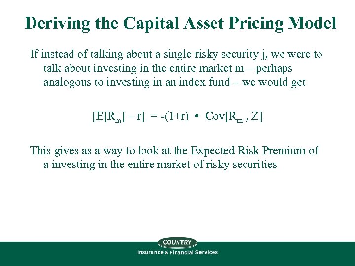 Deriving the Capital Asset Pricing Model If instead of talking about a single risky