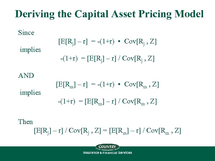 Deriving the Capital Asset Pricing Model Since implies [E[Rj] – r] = -(1+r) •