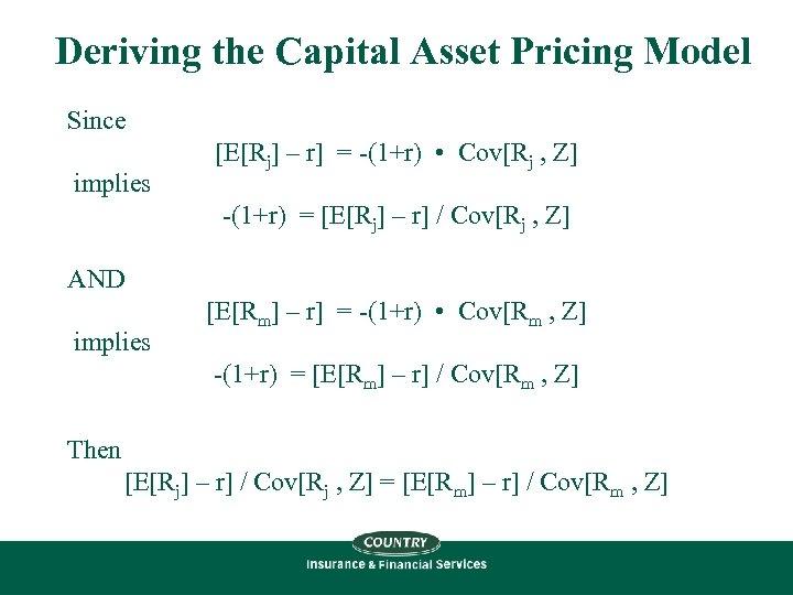 Deriving the Capital Asset Pricing Model Since implies [E[Rj] – r] = -(1+r) •
