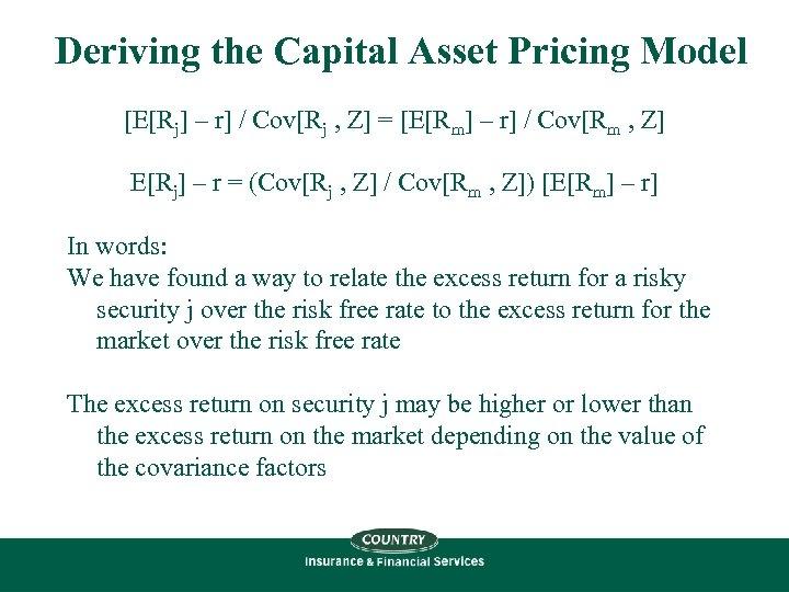 Deriving the Capital Asset Pricing Model [E[Rj] – r] / Cov[Rj , Z] =