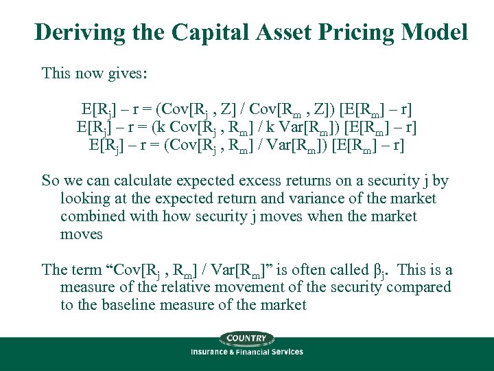 Deriving the Capital Asset Pricing Model This now gives: E[Rj] – r = (Cov[Rj