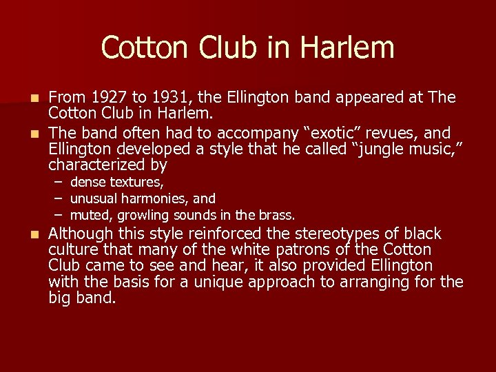 Cotton Club in Harlem From 1927 to 1931, the Ellington band appeared at The