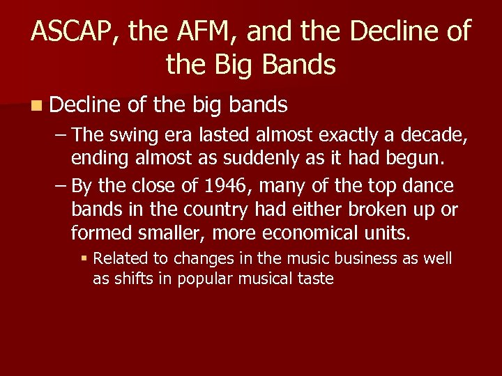 ASCAP, the AFM, and the Decline of the Big Bands n Decline of the