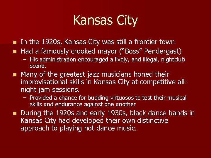 Kansas City In the 1920 s, Kansas City was still a frontier town n