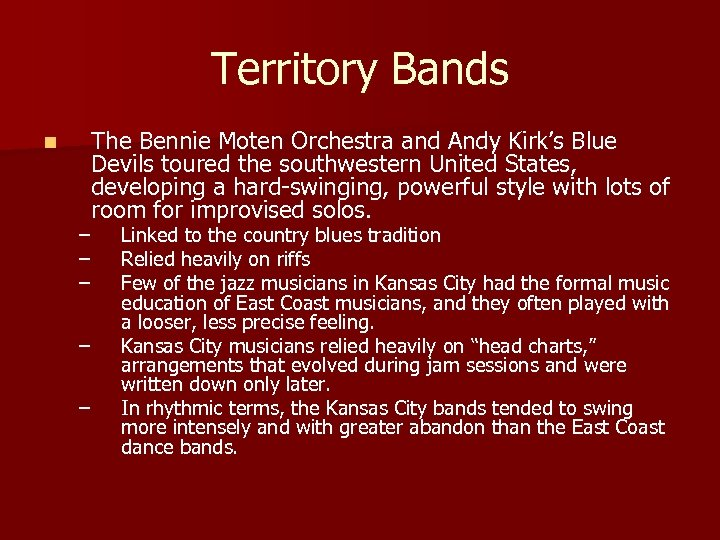 Territory Bands n The Bennie Moten Orchestra and Andy Kirk's Blue Devils toured the