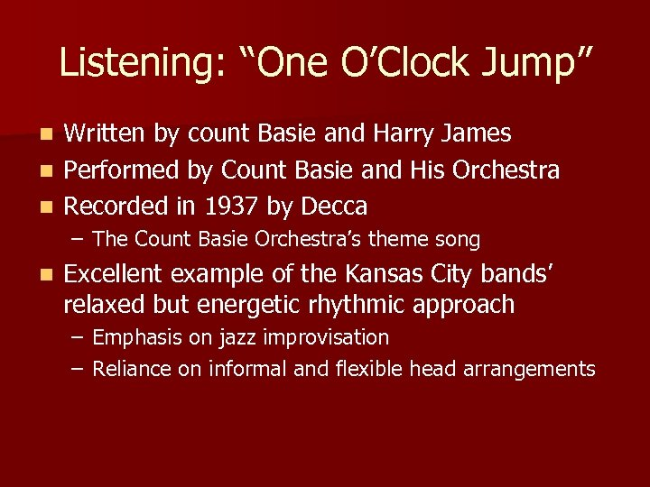 """Listening: """"One O'Clock Jump"""" Written by count Basie and Harry James n Performed by"""