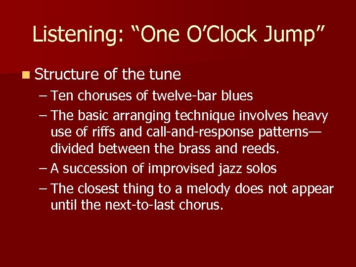 "Listening: ""One O'Clock Jump"" n Structure of the tune – Ten choruses of twelve-bar"