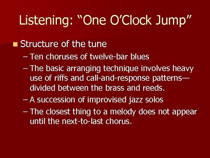 "Listening: ""One O'Clock Jump"" n Structure of the tune – Ten choruses of twelve-bar"