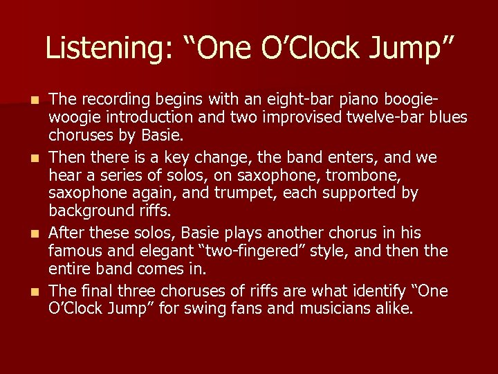 """Listening: """"One O'Clock Jump"""" n n The recording begins with an eight-bar piano boogiewoogie"""