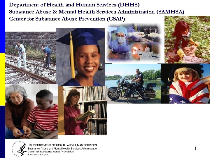 Department of Health and Human Services (DHHS) Substance Abuse & Mental Health Services Administration