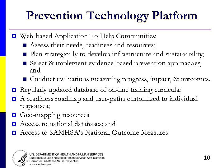 Prevention Technology Platform p p p Web-based Application To Help Communities: n Assess their