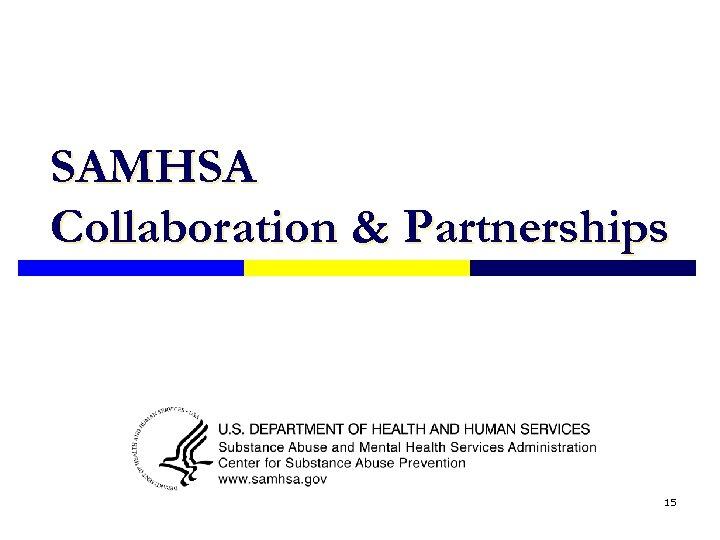 SAMHSA Collaboration & Partnerships 15