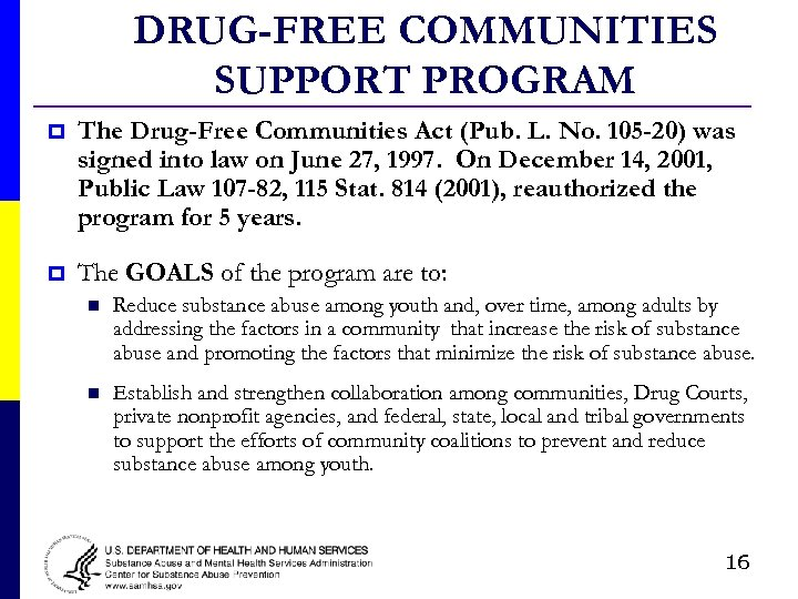 DRUG-FREE COMMUNITIES SUPPORT PROGRAM p The Drug-Free Communities Act (Pub. L. No. 105 -20)