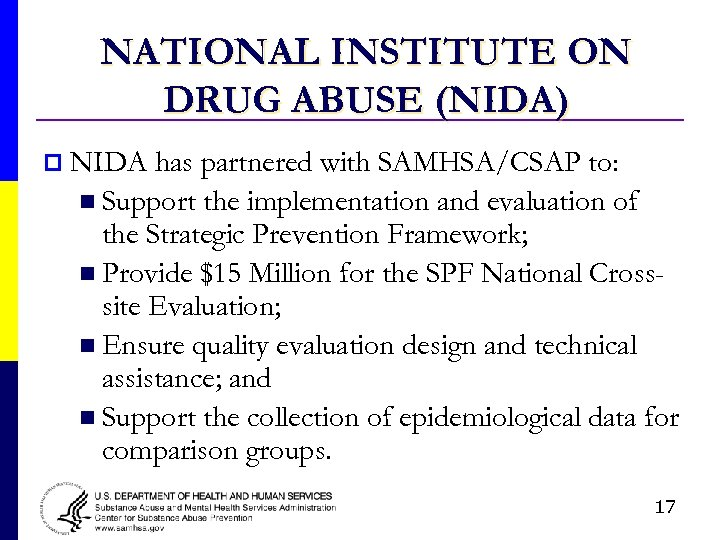 NATIONAL INSTITUTE ON DRUG ABUSE (NIDA) p NIDA has partnered with SAMHSA/CSAP to: n