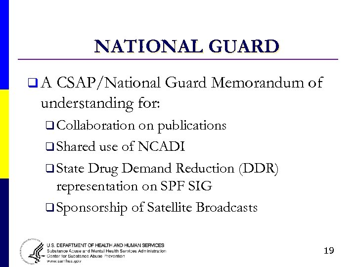 NATIONAL GUARD q. A CSAP/National Guard Memorandum of understanding for: q Collaboration on publications