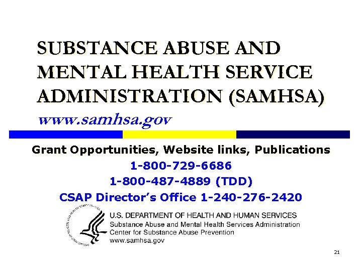SUBSTANCE ABUSE AND MENTAL HEALTH SERVICE ADMINISTRATION (SAMHSA) www. samhsa. gov Grant Opportunities, Website