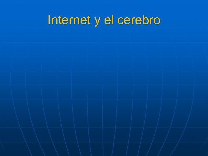 Internet y el cerebro