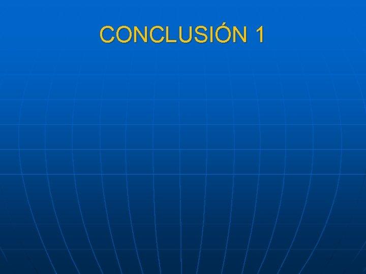 CONCLUSIÓN 1