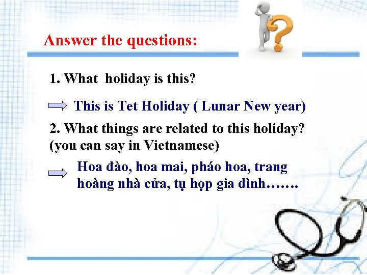 Answer the questions: 1. What holiday is this? This is Tet Holiday ( Lunar