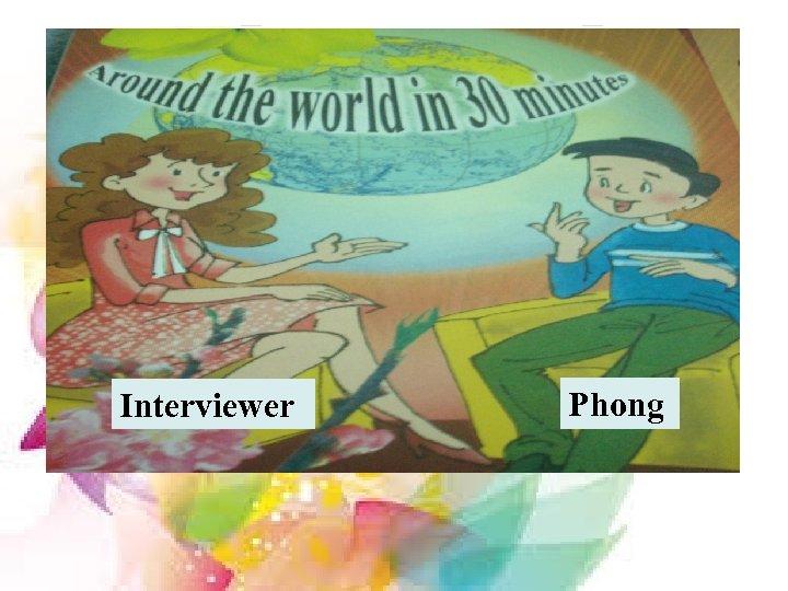 Interviewer Phong