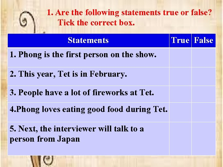 1. Are the following statements true or false? Tick the correct box. Statements 1.