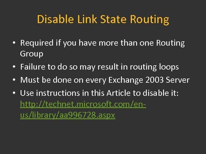 Disable Link State Routing • Required if you have more than one Routing Group