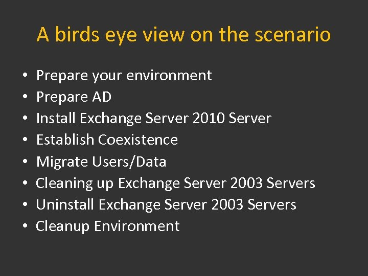 A birds eye view on the scenario • • Prepare your environment Prepare AD