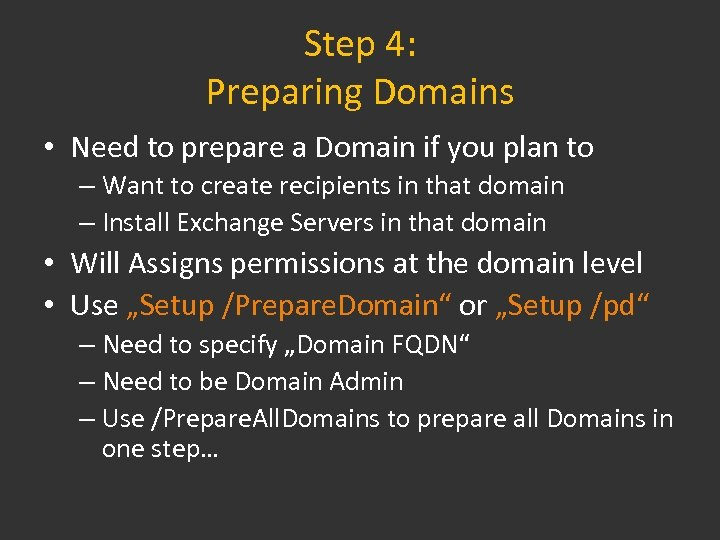 Step 4: Preparing Domains • Need to prepare a Domain if you plan to