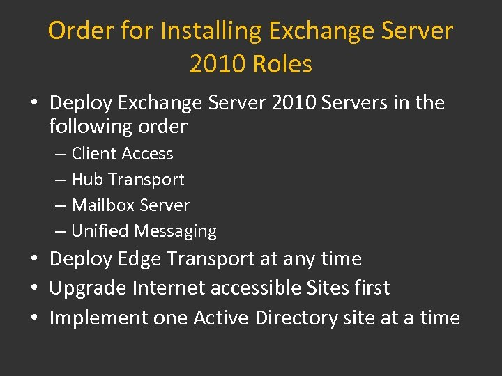 Order for Installing Exchange Server 2010 Roles • Deploy Exchange Server 2010 Servers in