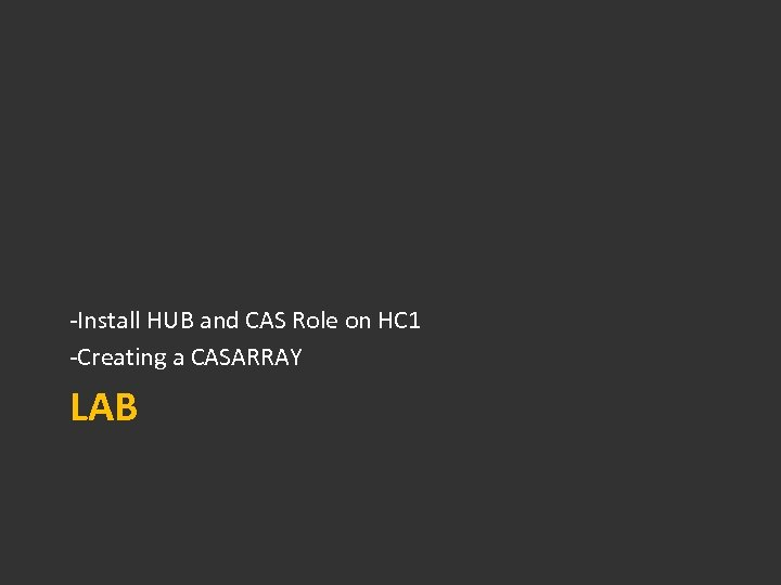 -Install HUB and CAS Role on HC 1 -Creating a CASARRAY LAB
