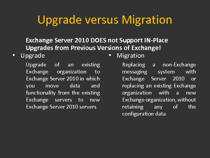 Upgrade versus Migration Exchange Server 2010 DOES not Support IN-Place Upgrades from Previous Versions