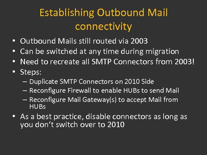Establishing Outbound Mail connectivity • • Outbound Mails still routed via 2003 Can be