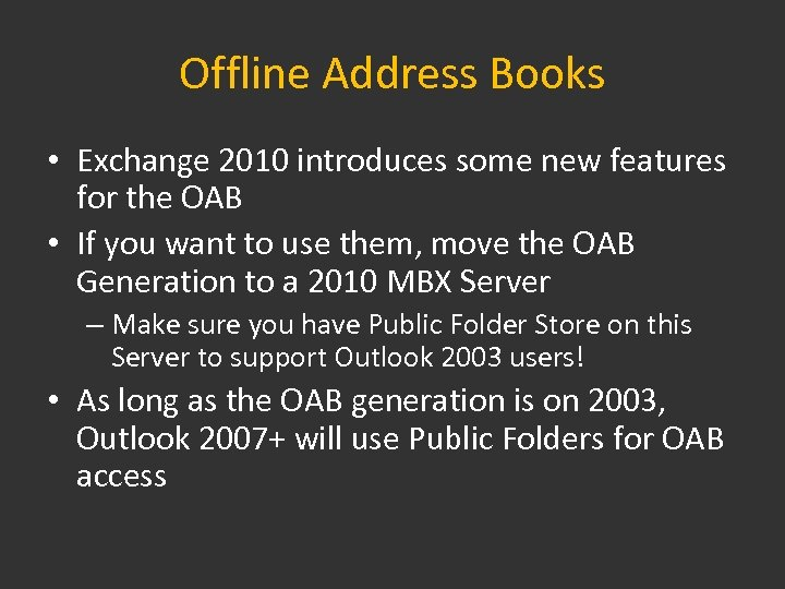 Offline Address Books • Exchange 2010 introduces some new features for the OAB •