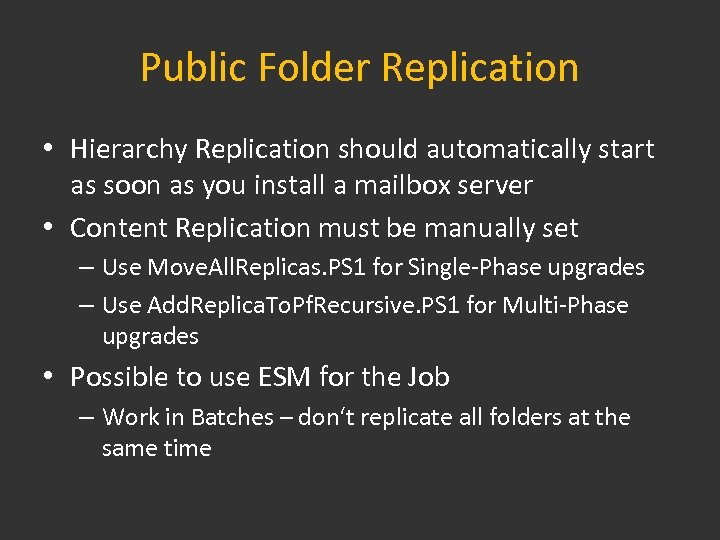 Public Folder Replication • Hierarchy Replication should automatically start as soon as you install