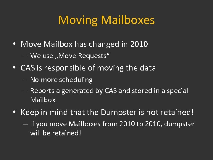 """Moving Mailboxes • Move Mailbox has changed in 2010 – We use """"Move Requests"""""""